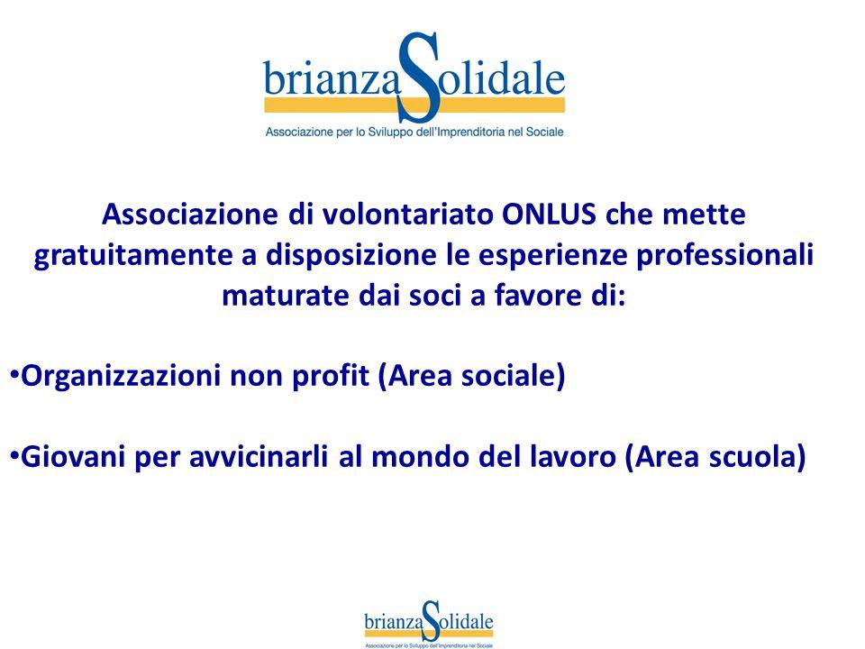 Associazione di volontariato ONLUS che mette gratuitamente a disposizione le esperienze professionali maturate dai soci a favore di: Organizzazioni no