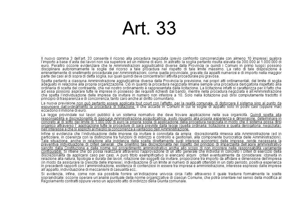 Art. 33 Il nuovo comma 3 dellart. 33 consente il ricorso alla procedura negoziata (previo confronto concorrenziale con almeno 10 imprese) qualora limp