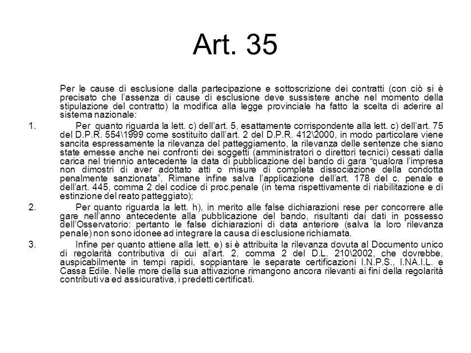 Art. 35 Per le cause di esclusione dalla partecipazione e sottoscrizione dei contratti (con ciò si è precisato che lassenza di cause di esclusione dev