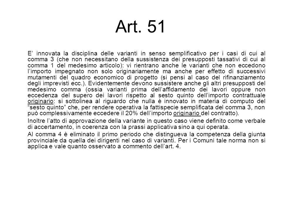 Art. 51 E innovata la disciplina delle varianti in senso semplificativo per i casi di cui al comma 3 (che non necessitano della sussistenza dei presup