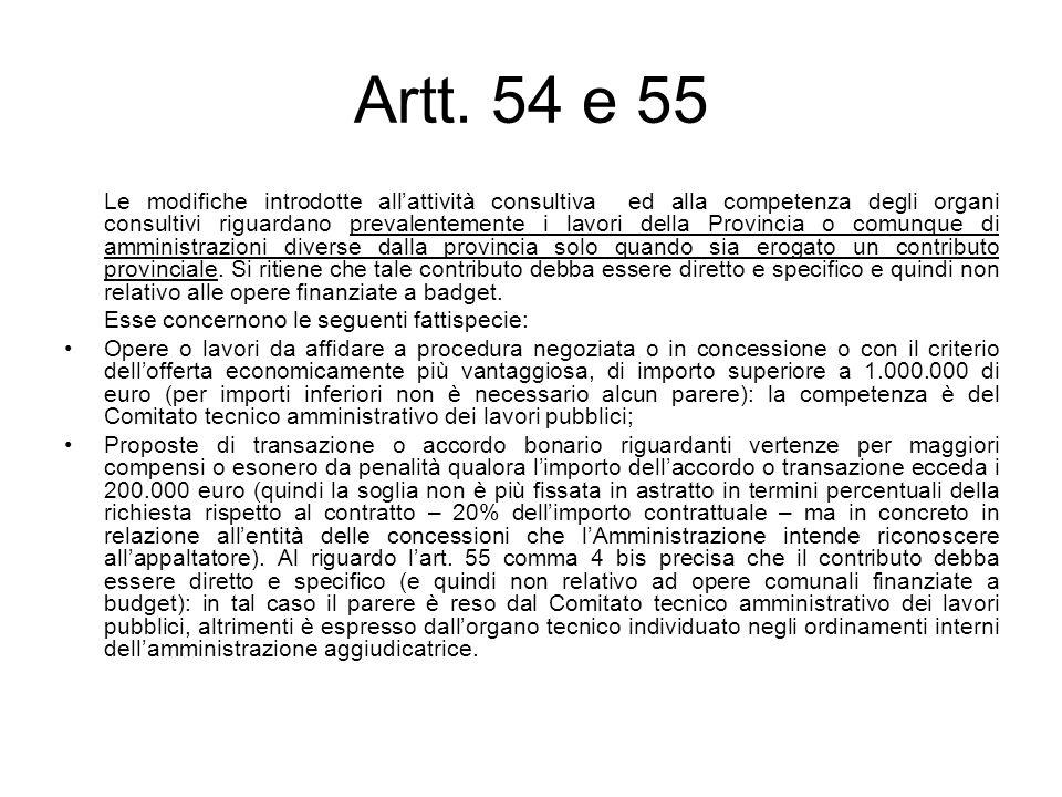 Artt. 54 e 55 Le modifiche introdotte allattività consultiva ed alla competenza degli organi consultivi riguardano prevalentemente i lavori della Prov