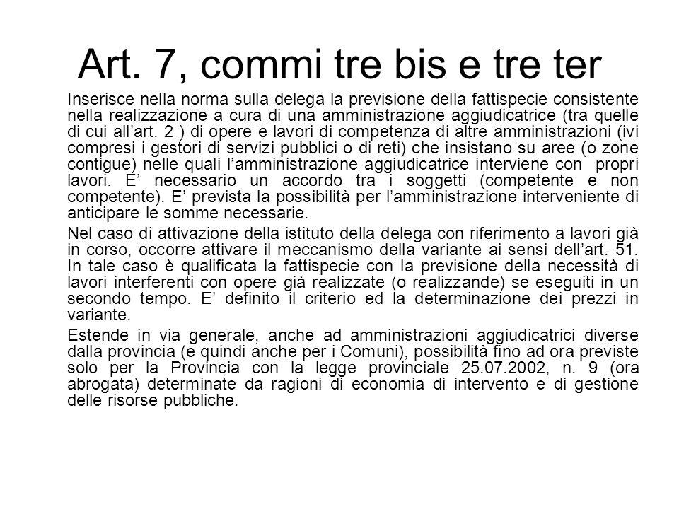 Art. 7, commi tre bis e tre ter Inserisce nella norma sulla delega la previsione della fattispecie consistente nella realizzazione a cura di una ammin