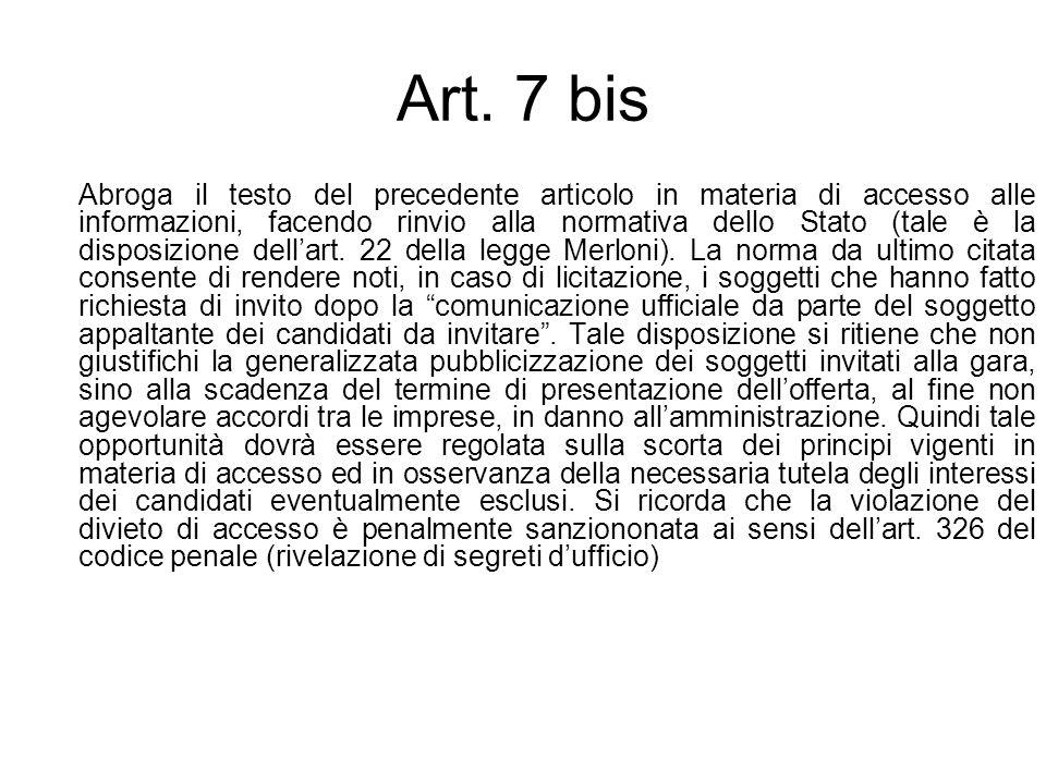 Art. 7 bis Abroga il testo del precedente articolo in materia di accesso alle informazioni, facendo rinvio alla normativa dello Stato (tale è la dispo
