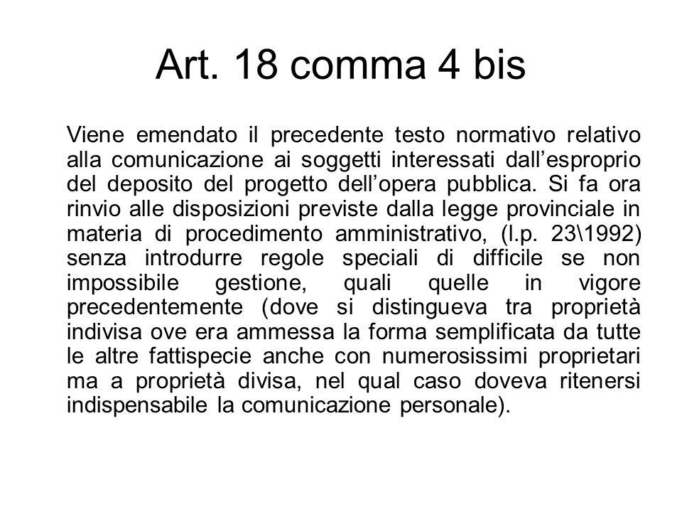 Art. 18 comma 4 bis Viene emendato il precedente testo normativo relativo alla comunicazione ai soggetti interessati dallesproprio del deposito del pr