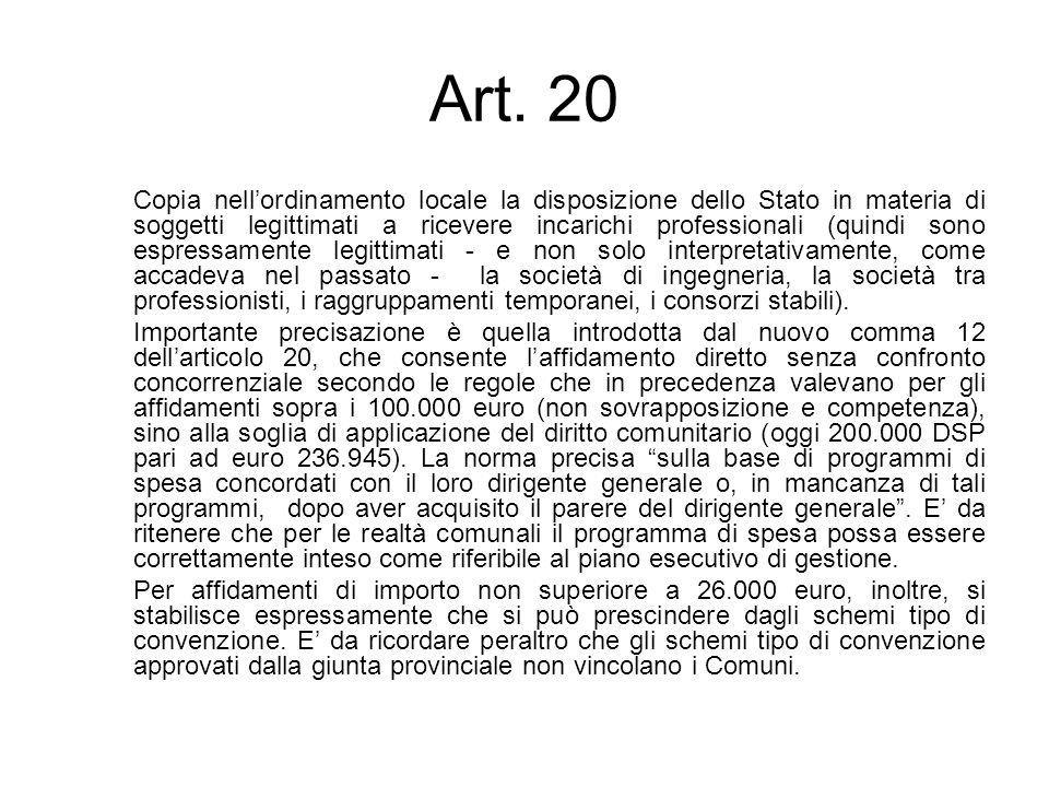 Art. 20 Copia nellordinamento locale la disposizione dello Stato in materia di soggetti legittimati a ricevere incarichi professionali (quindi sono es