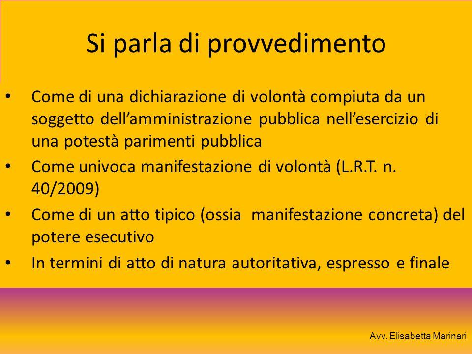 Si parla di provvedimento Come di una dichiarazione di volontà compiuta da un soggetto dellamministrazione pubblica nellesercizio di una potestà parim