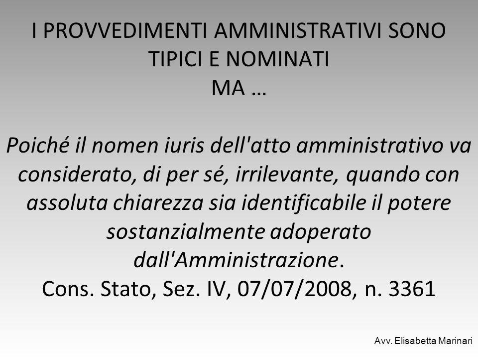 I PROVVEDIMENTI AMMINISTRATIVI SONO TIPICI E NOMINATI MA … Poiché il nomen iuris dell'atto amministrativo va considerato, di per sé, irrilevante, quan