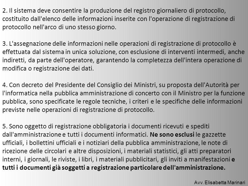 2. Il sistema deve consentire la produzione del registro giornaliero di protocollo, costituito dall'elenco delle informazioni inserite con l'operazion