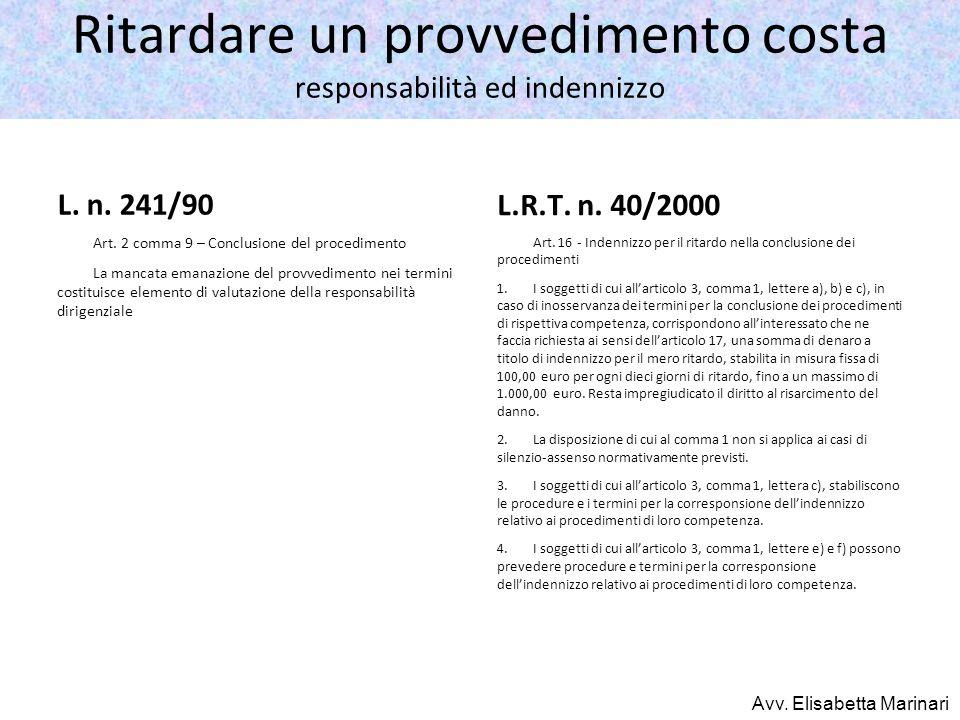 Ritardare un provvedimento costa responsabilità ed indennizzo L. n. 241/90 Art. 2 comma 9 – Conclusione del procedimento La mancata emanazione del pro