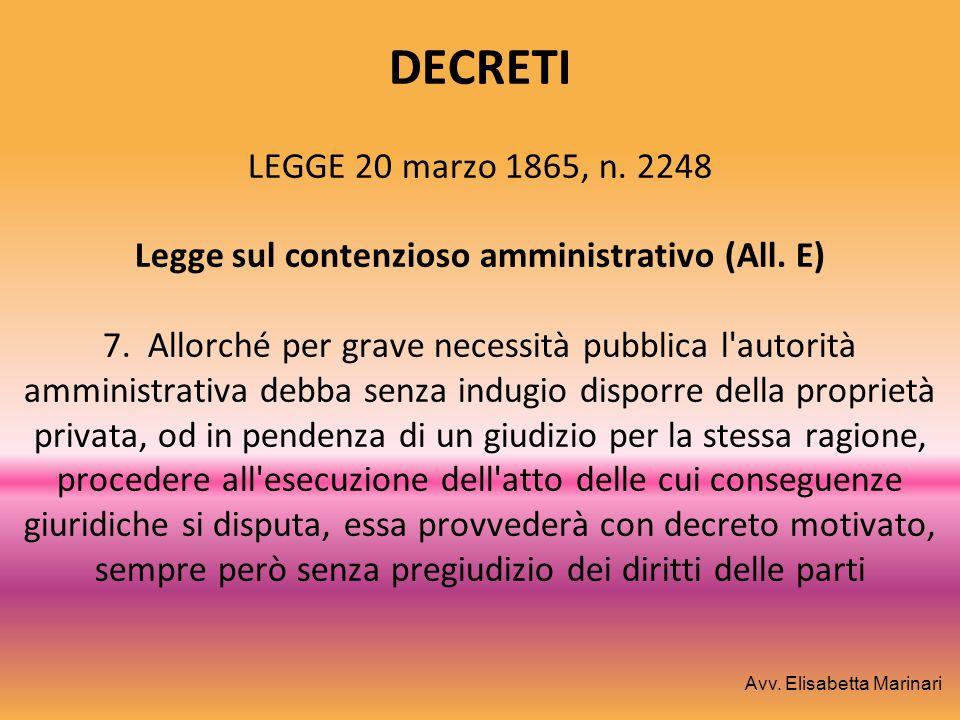 DECRETI LEGGE 20 marzo 1865, n. 2248 Legge sul contenzioso amministrativo (All. E) 7. Allorché per grave necessità pubblica l'autorità amministrativa
