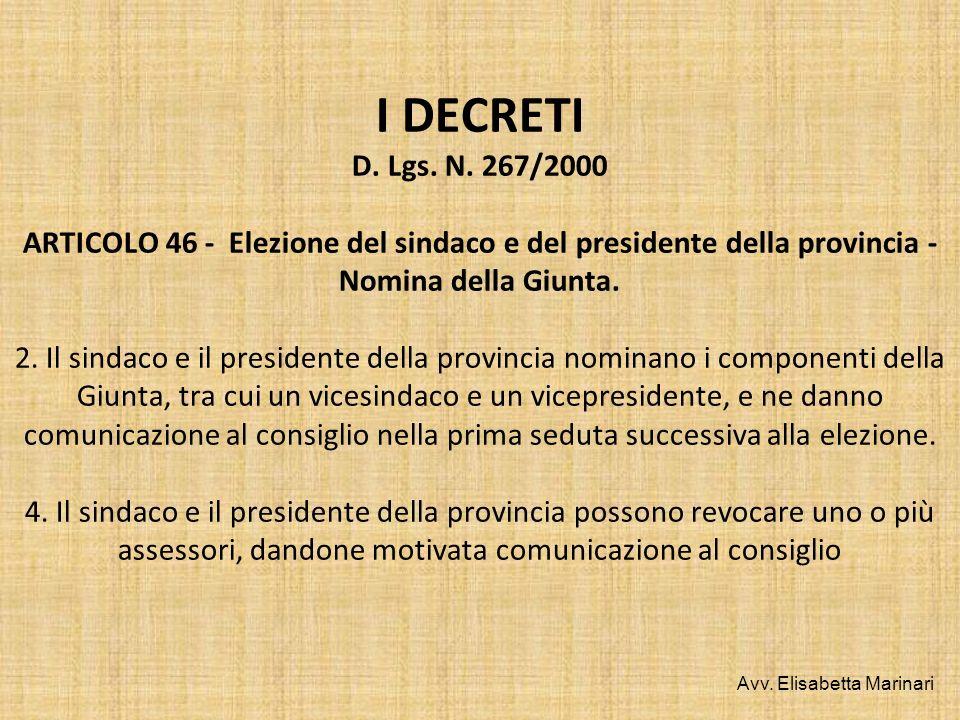 I DECRETI D. Lgs. N. 267/2000 ARTICOLO 46 - Elezione del sindaco e del presidente della provincia - Nomina della Giunta. 2. Il sindaco e il presidente