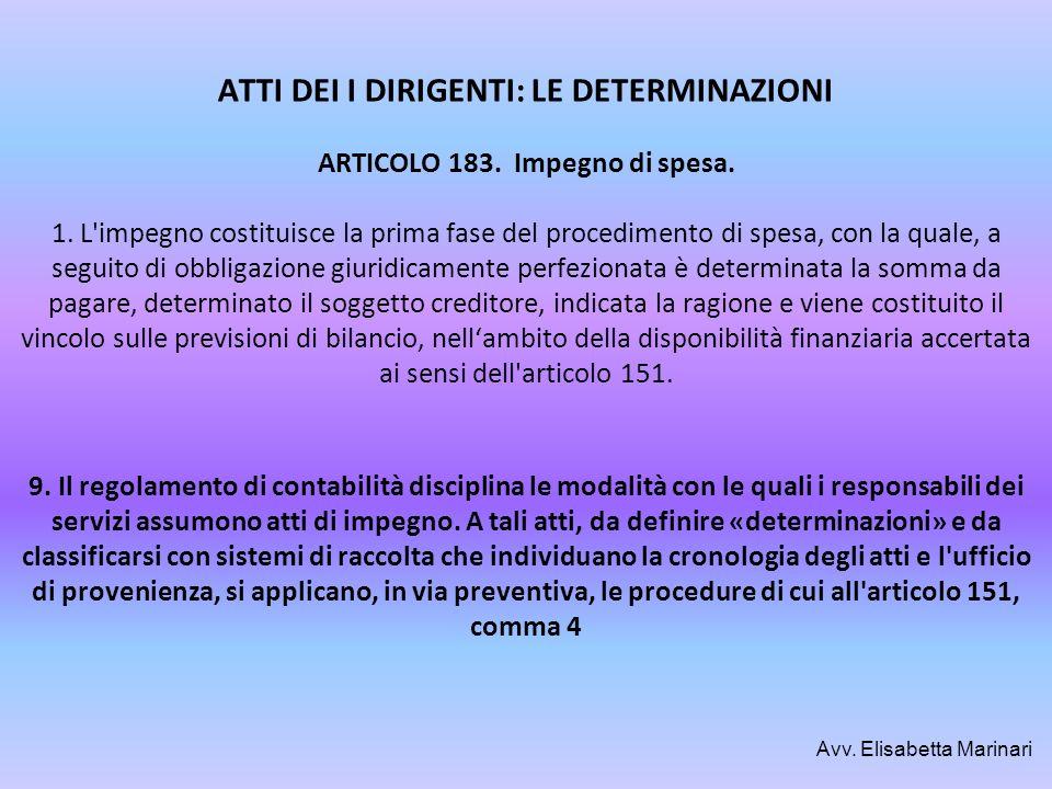 ATTI DEI I DIRIGENTI: LE DETERMINAZIONI ARTICOLO 183. Impegno di spesa. 1. L'impegno costituisce la prima fase del procedimento di spesa, con la quale