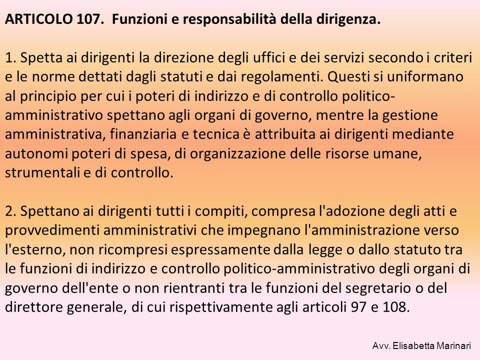 ARTICOLO 107. Funzioni e responsabilità della dirigenza. 1. Spetta ai dirigenti la direzione degli uffici e dei servizi secondo i criteri e le norme d