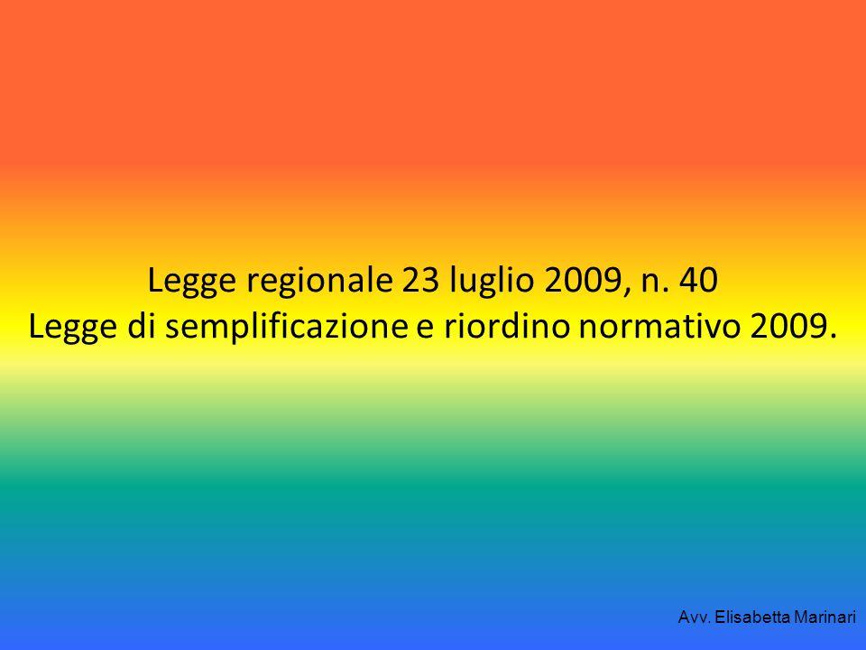 Legge regionale 23 luglio 2009, n. 40 Legge di semplificazione e riordino normativo 2009. Avv. Elisabetta Marinari