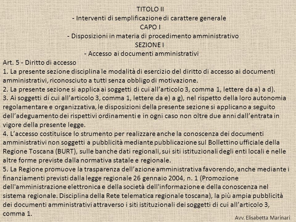 TITOLO II - Interventi di semplificazione di carattere generale CAPO I - Disposizioni in materia di procedimento amministrativo SEZIONE I - Accesso ai
