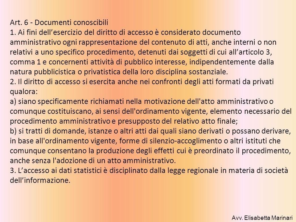Art. 6 - Documenti conoscibili 1. Ai fini dellesercizio del diritto di accesso è considerato documento amministrativo ogni rappresentazione del conten