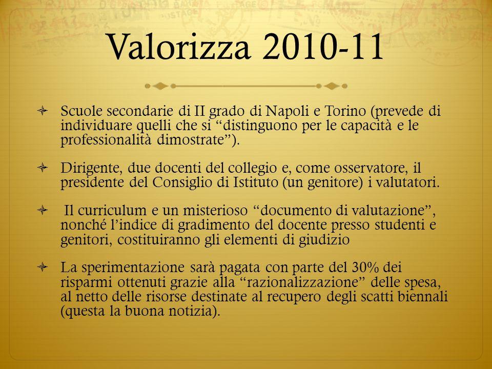 Valorizza 2010-11 Scuole secondarie di II grado di Napoli e Torino (prevede di individuare quelli che si distinguono per le capacità e le professional