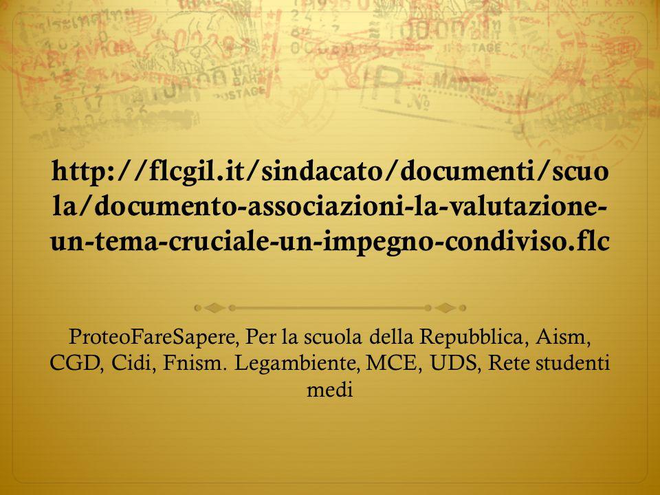 http://flcgil.it/sindacato/documenti/scuo la/documento-associazioni-la-valutazione- un-tema-cruciale-un-impegno-condiviso.flc ProteoFareSapere, Per la
