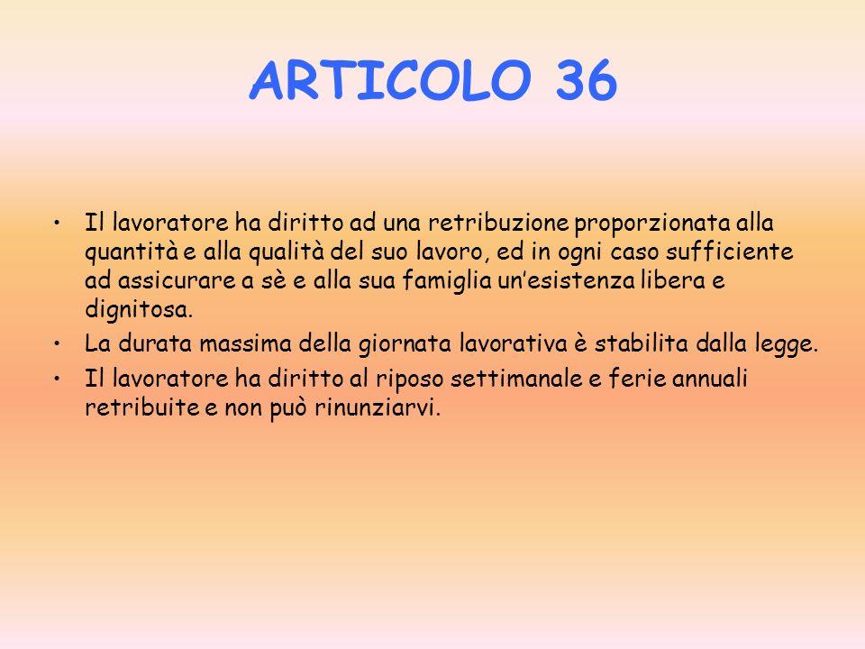 ARTICOLO 35 La Repubblica tutela il lavoro in tutte le sue forme ed applicazioni. Cura la formazione e lelevazione professionale dei lavoratori. Promu