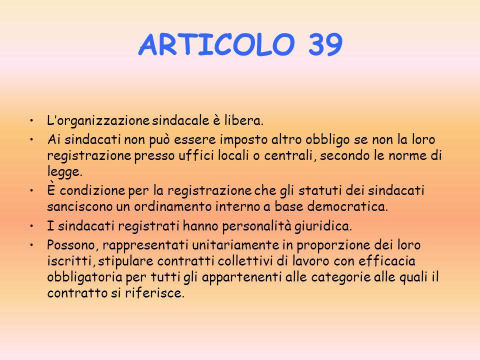 ARTICOLO 38 Ogni cittadino inabile al lavoro e sprovvisto dei mezzi necessari per vivere ha diritto al mantenimento e allassistenza sociale. I lavorat