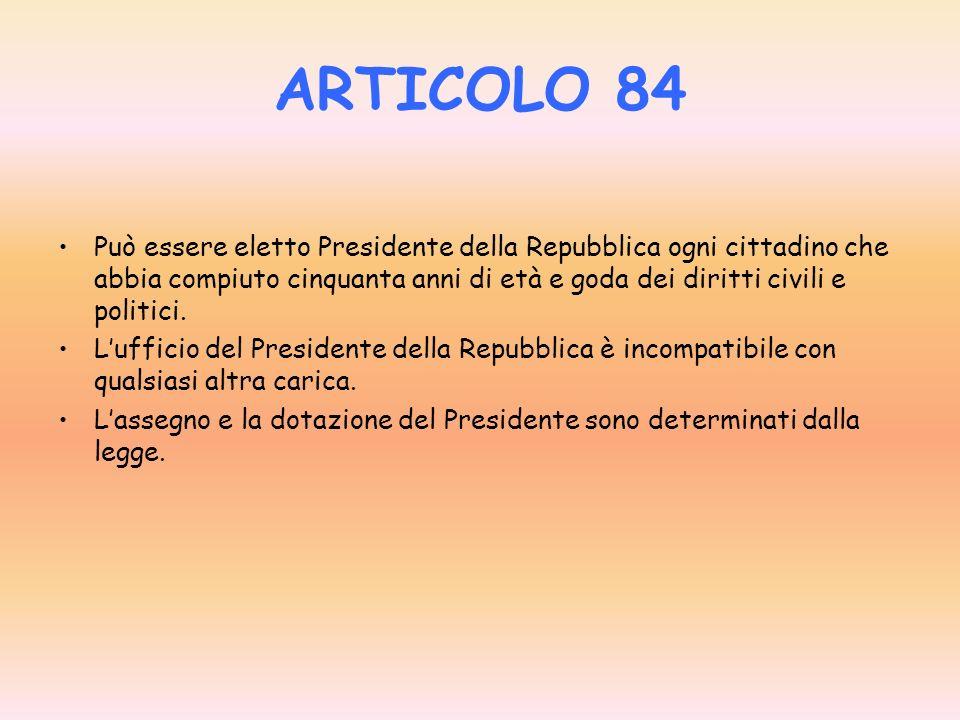 ARTICOLO 83 Il Presidente della Repubblica è eletto dal Parlamento in seduta comune dei suoi membri.