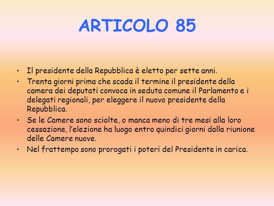 ARTICOLO 84 Può essere eletto Presidente della Repubblica ogni cittadino che abbia compiuto cinquanta anni di età e goda dei diritti civili e politici