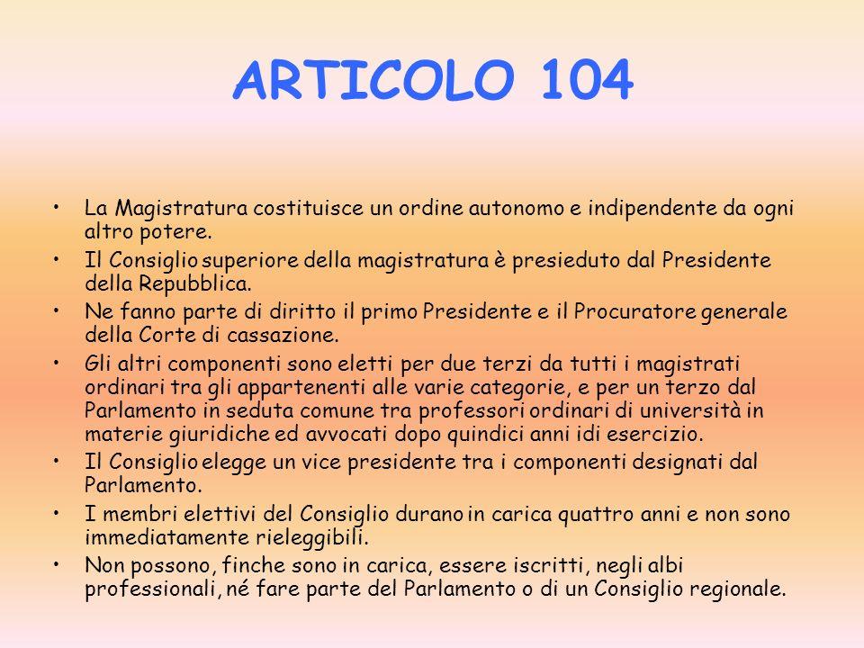 ARTICOLO 101 La giustizia è amministrata in nome del popolo. I giudici sono soggetti soltanto alla legge.