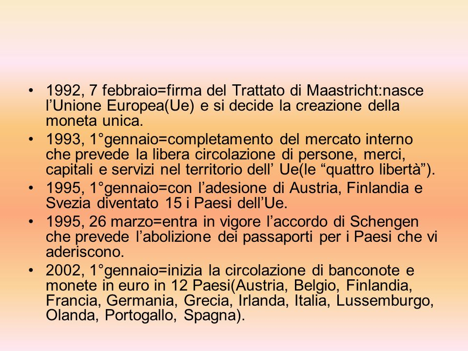 IL CAMMINO DELLUNIONE EUROPEA 1957, 25 marzo= il trattato di Roma istituisce la Comunità economica europea(Cee). I sei Paesi fondatori sono:Belgio, Fr