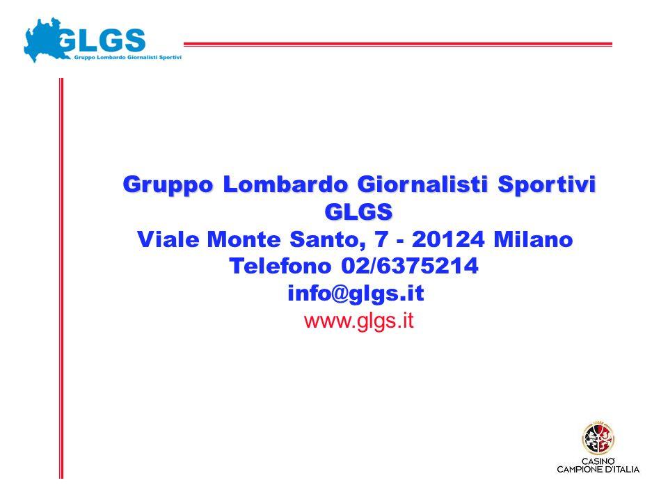 Gruppo Lombardo Giornalisti Sportivi GLGS Viale Monte Santo, 7 - 20124 Milano Telefono 02/6375214 info@glgs.it www.glgs.it