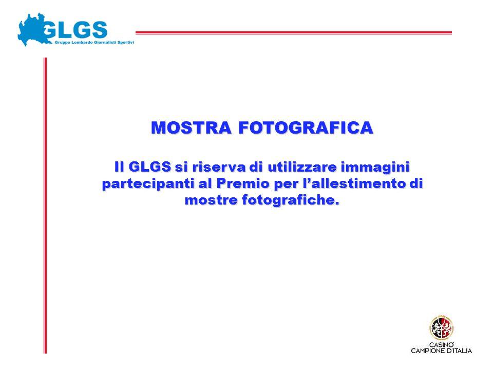 MOSTRA FOTOGRAFICA Il GLGS si riserva di utilizzare immagini partecipanti al Premio per lallestimento di partecipanti al Premio per lallestimento di mostre fotografiche.