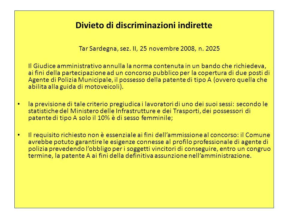 Divieto di discriminazioni indirette Tar Sardegna, sez. II, 25 novembre 2008, n. 2025 Il Giudice amministrativo annulla la norma contenuta in un bando