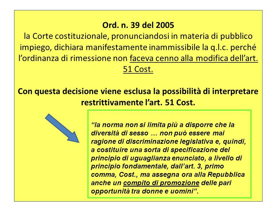 Ord. n. 39 del 2005 la Corte costituzionale, pronunciandosi in materia di pubblico impiego, dichiara manifestamente inammissibile la q.l.c. perché lor