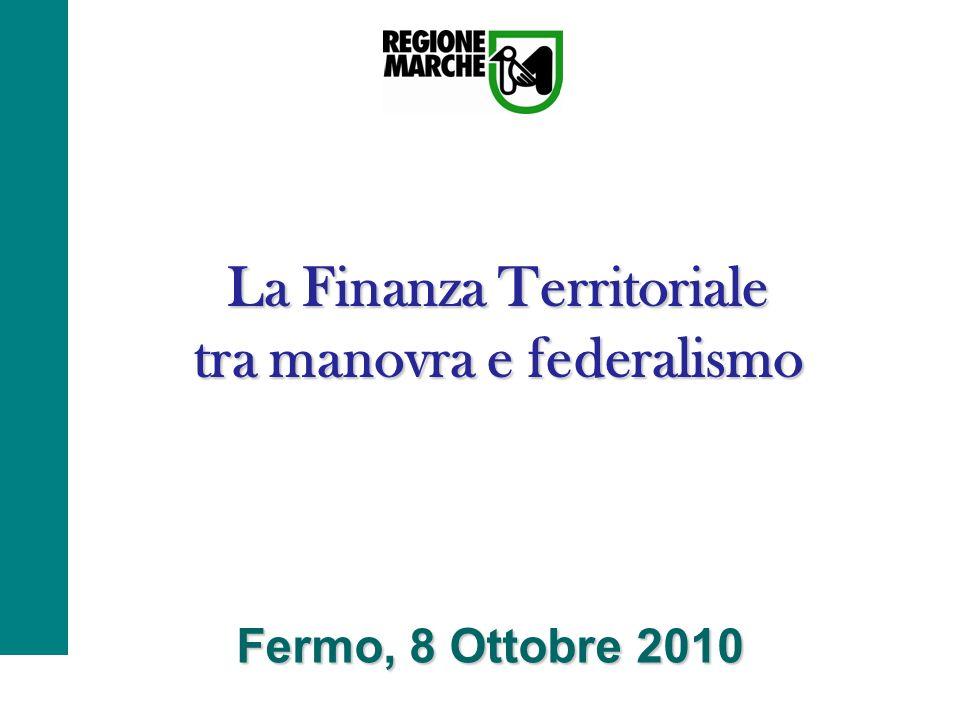La Finanza Territoriale tra manovra e federalismo Fermo, 8 Ottobre 2010