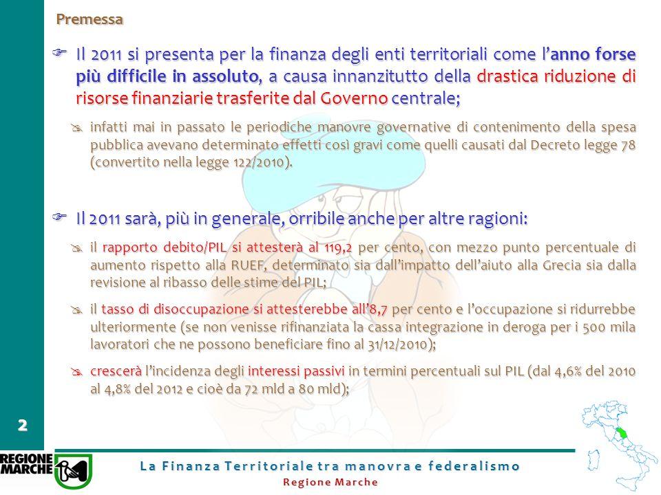 La Finanza Territoriale tra manovra e federalismo Regione Marche 2 Premessa Il 2011 si presenta per la finanza degli enti territoriali come lanno fors