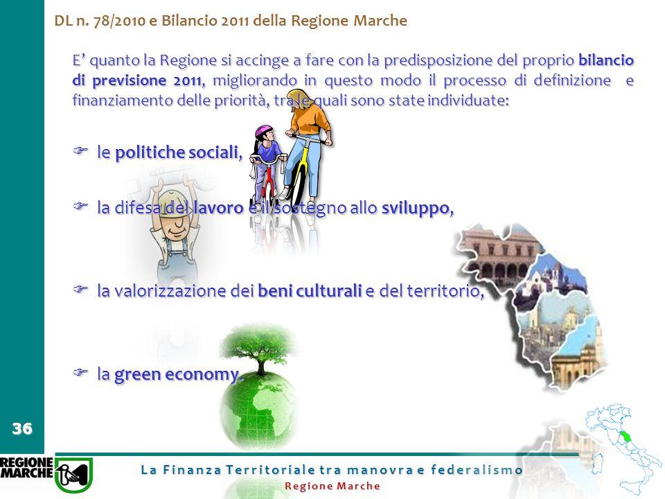 La Finanza Territoriale tra manovra e federalismo Regione Marche 36 DL n. 78/2010 e Bilancio 2011 della Regione Marche E quanto la Regione si accinge