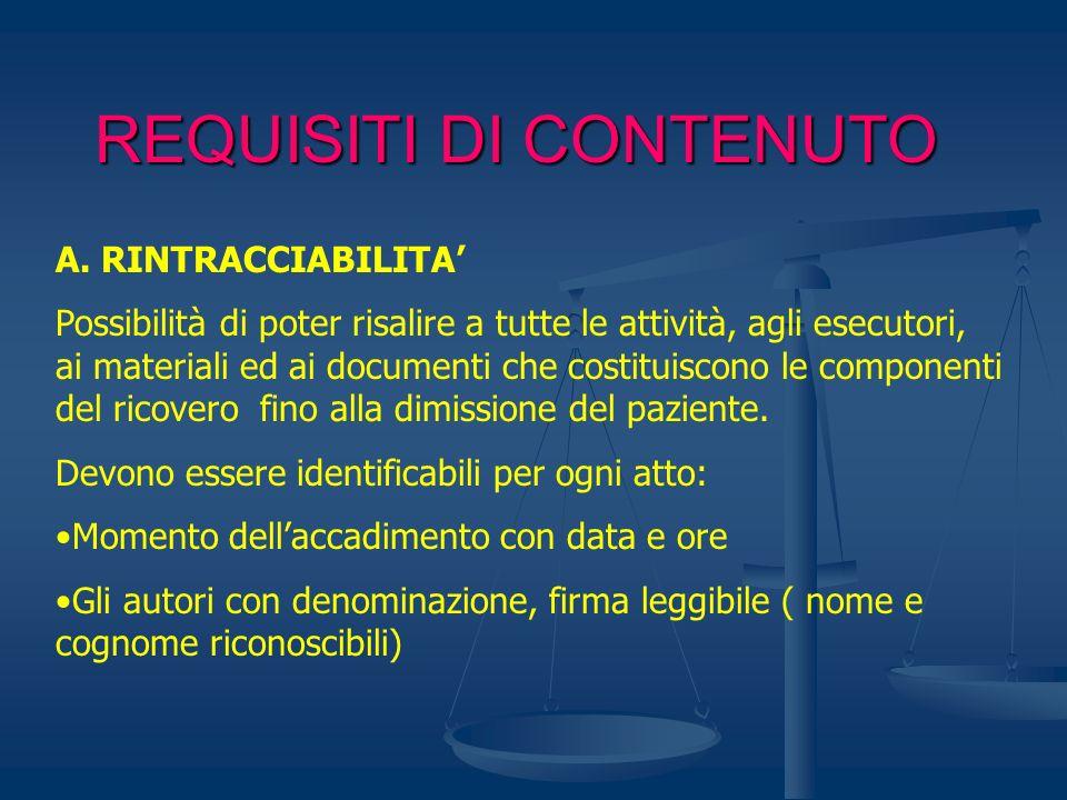 REQUISITI DI CONTENUTO A. RINTRACCIABILITA Possibilità di poter risalire a tutte le attività, agli esecutori, ai materiali ed ai documenti che costitu