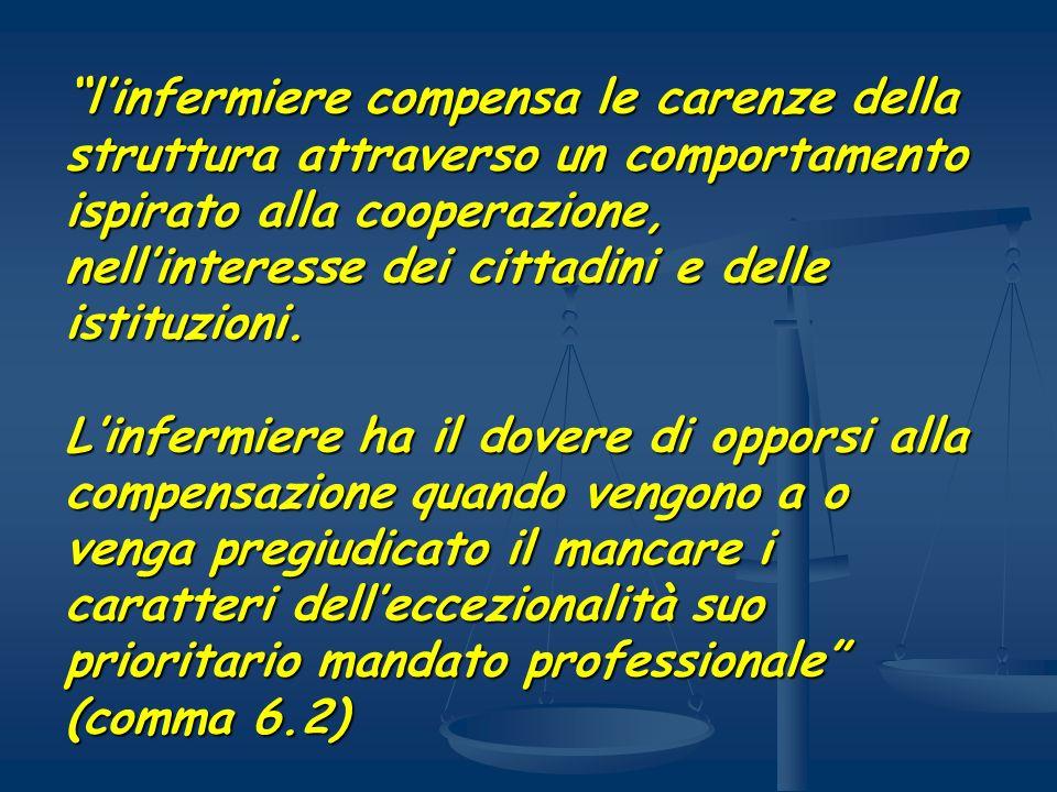 linfermiere compensa le carenze della struttura attraverso un comportamento ispirato alla cooperazione, nellinteresse dei cittadini e delle istituzion