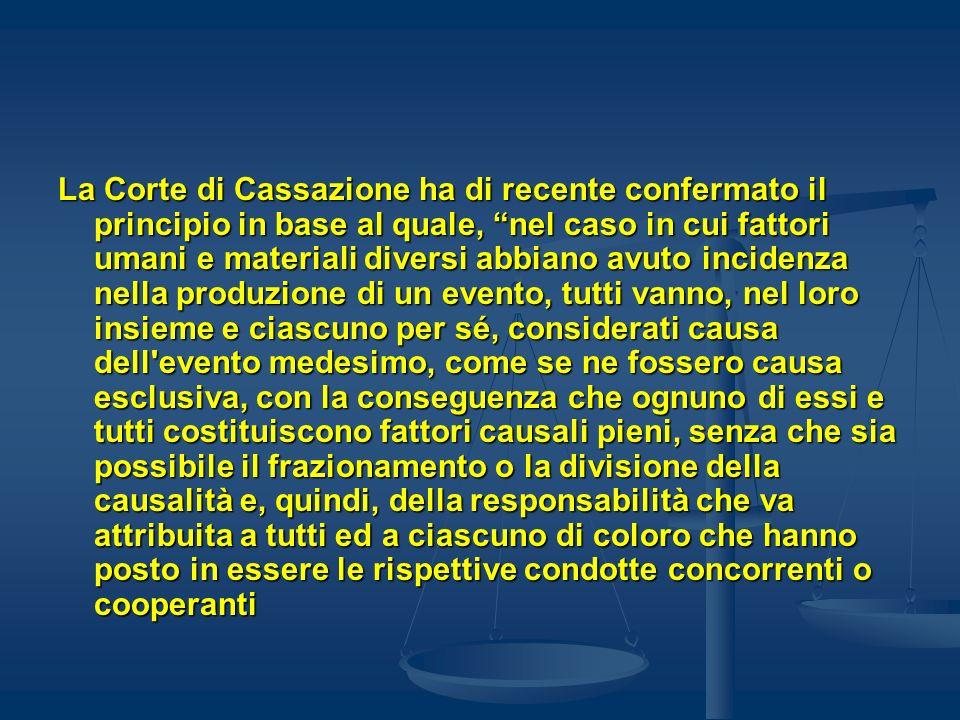 La Corte di Cassazione ha di recente confermato il principio in base al quale, nel caso in cui fattori umani e materiali diversi abbiano avuto inciden