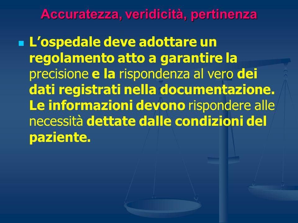 Accuratezza, veridicità, pertinenza Lospedale deve adottare un regolamento atto a garantire la precisione e la rispondenza al vero dei dati registrati