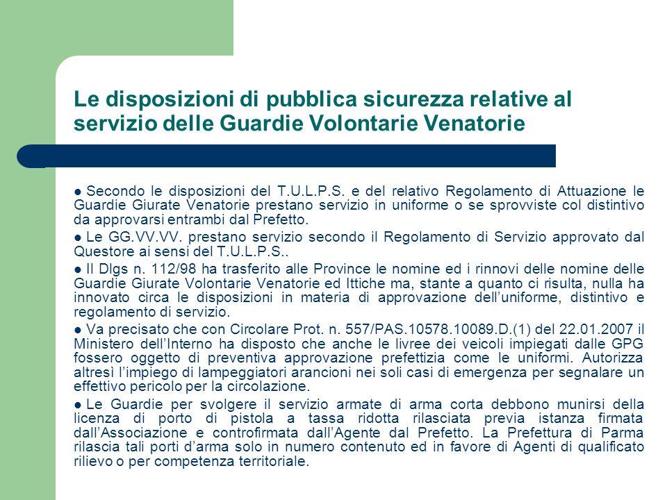 Le disposizioni di pubblica sicurezza relative al servizio delle Guardie Volontarie Venatorie Secondo le disposizioni del T.U.L.P.S. e del relativo Re