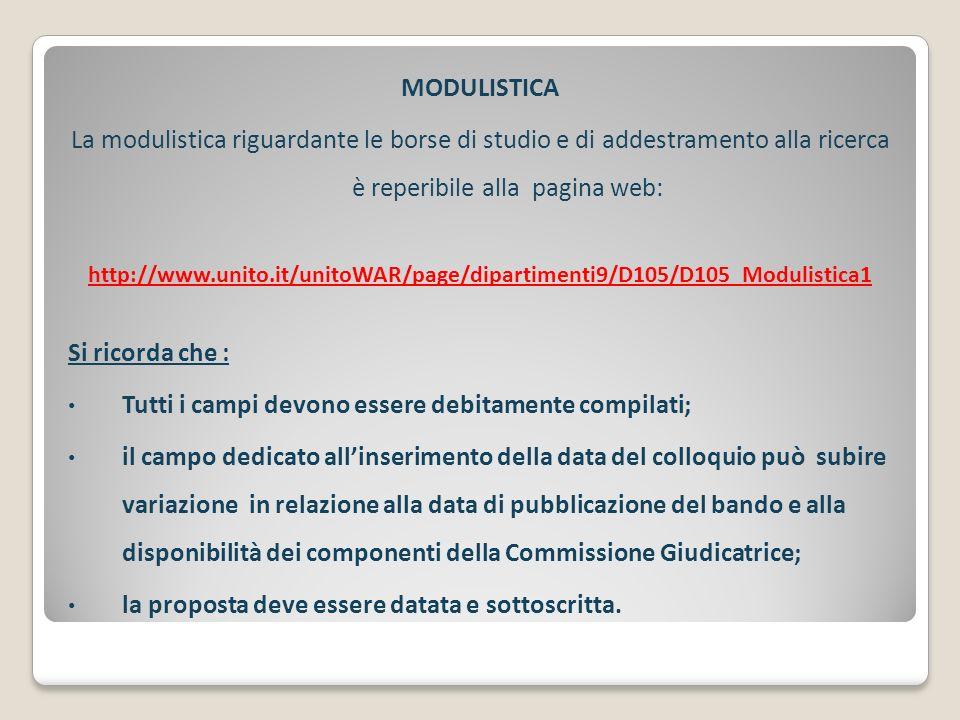 MODULISTICA La modulistica riguardante le borse di studio e di addestramento alla ricerca è reperibile alla pagina web: http://www.unito.it/unitoWAR/p