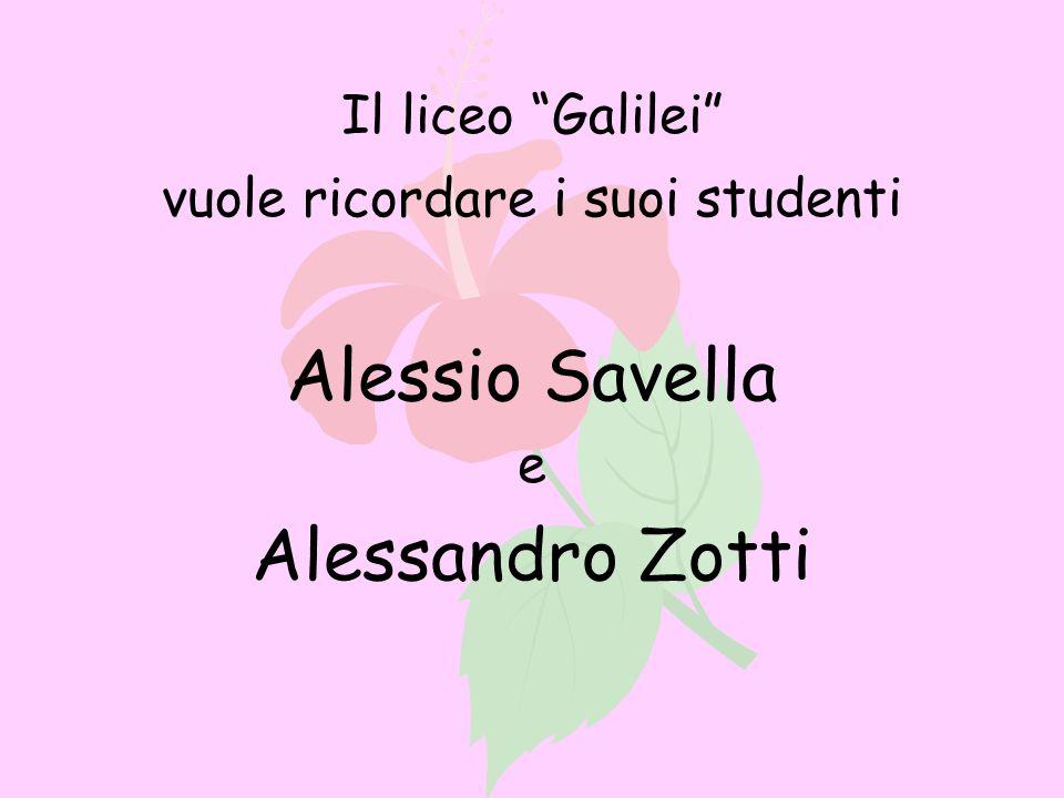 Il liceo Galilei vuole ricordare i suoi studenti Alessio Savella e Alessandro Zotti