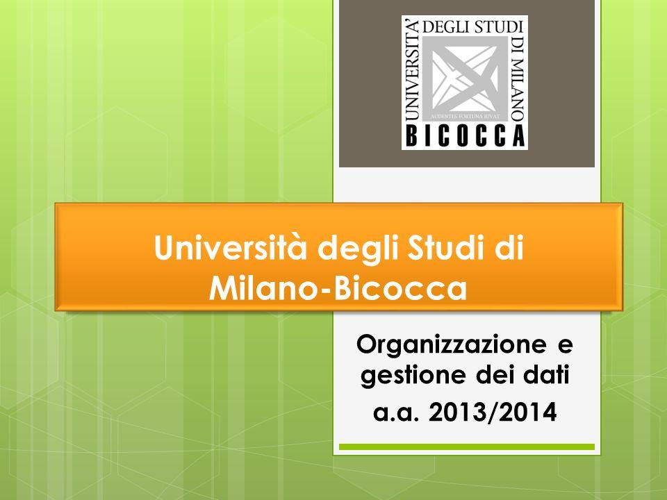 Università degli Studi di Milano-Bicocca Organizzazione e gestione dei dati a.a. 2013/2014