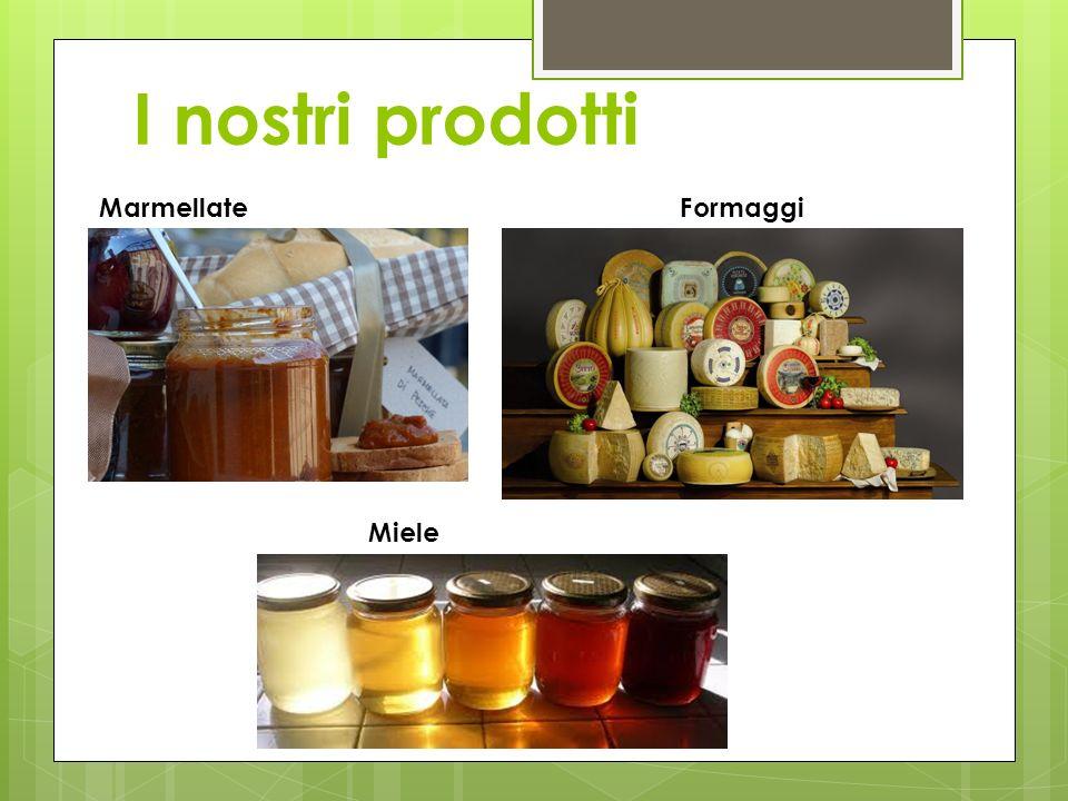 I nostri prodotti Marmellate Miele Formaggi