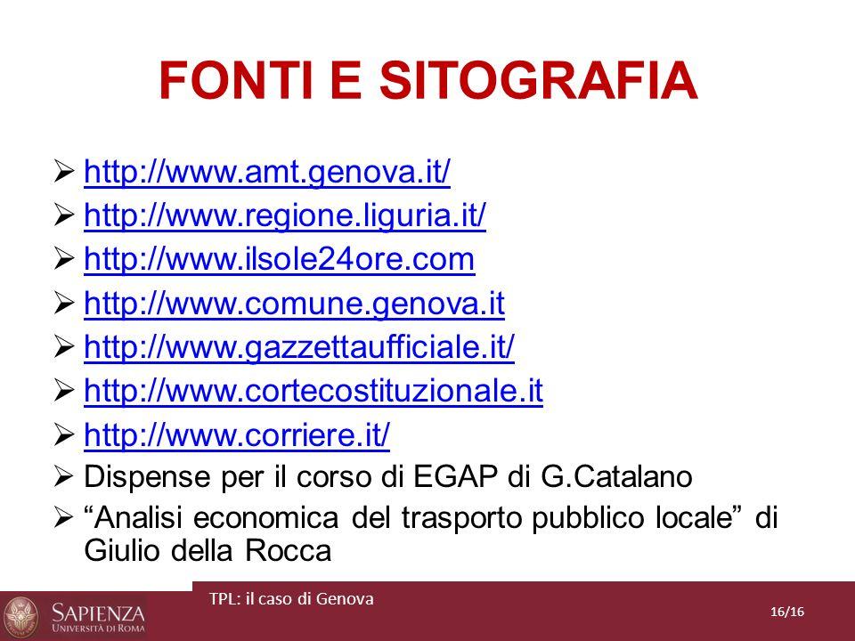 FONTI E SITOGRAFIA http://www.amt.genova.it/ http://www.regione.liguria.it/ http://www.ilsole24ore.com http://www.comune.genova.it http://www.gazzetta