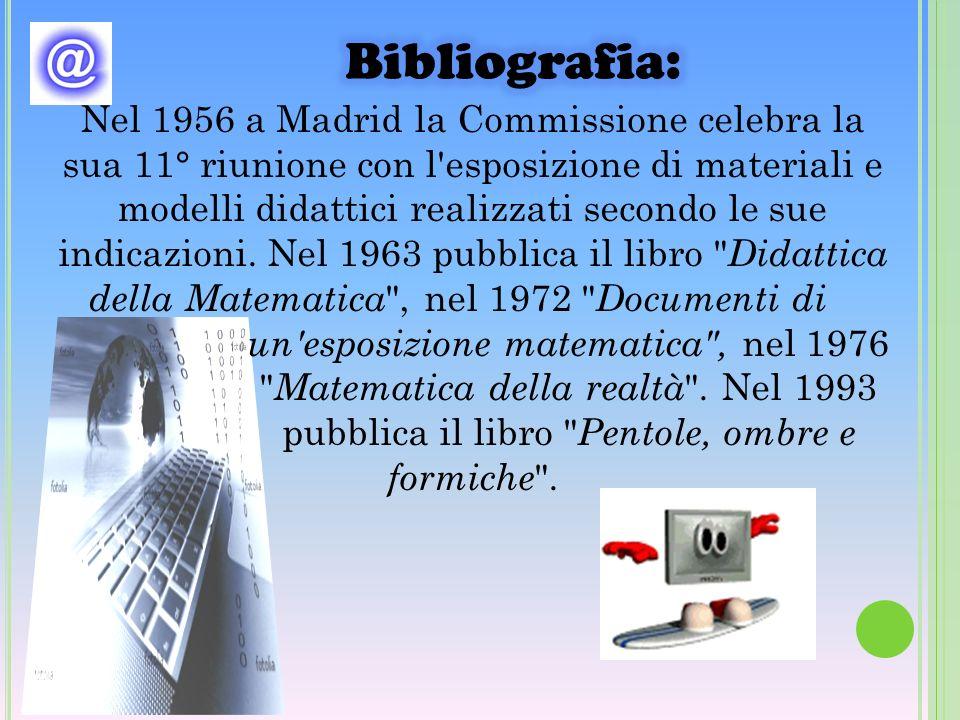 Nel 1956 a Madrid la Commissione celebra la sua 11° riunione con l'esposizione di materiali e modelli didattici realizzati secondo le sue indicazioni.