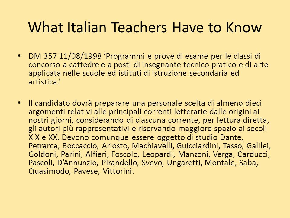 What Italian Teachers Have to Know DM 357 11/08/1998 Programmi e prove di esame per le classi di concorso a cattedre e a posti di insegnante tecnico pratico e di arte applicata nelle scuole ed istituti di istruzione secondaria ed artistica.