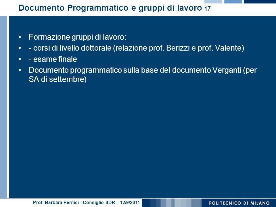 Prof. Barbara Pernici - Consiglio SDR – 12/9/2011 Documento Programmatico e gruppi di lavoro Formazione gruppi di lavoro: - corsi di livello dottorale