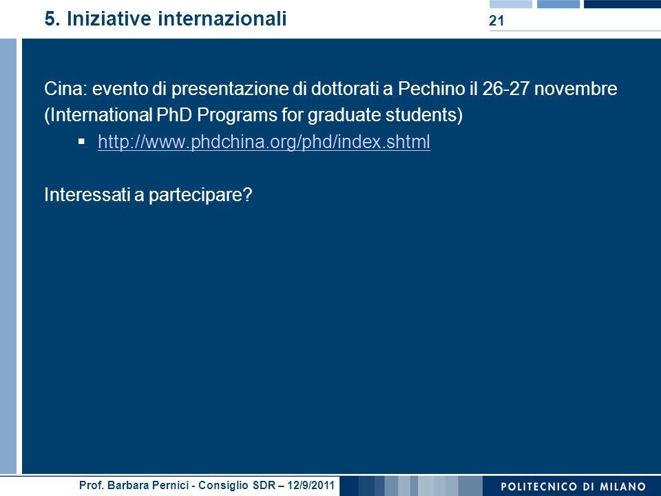 Prof. Barbara Pernici - Consiglio SDR – 12/9/2011 5. Iniziative internazionali Cina: evento di presentazione di dottorati a Pechino il 26-27 novembre