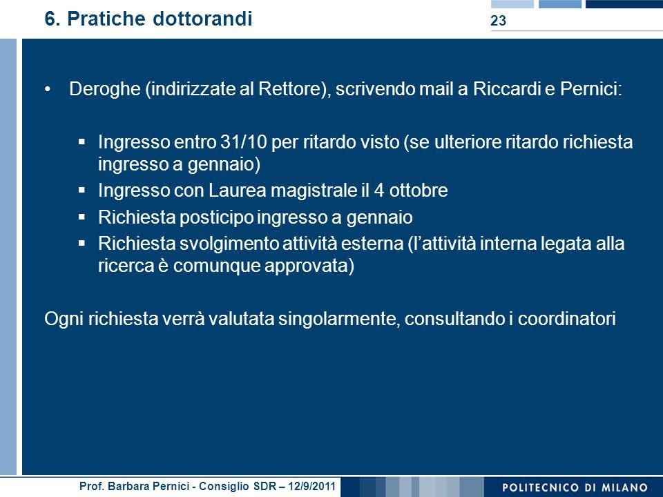 Prof. Barbara Pernici - Consiglio SDR – 12/9/2011 6. Pratiche dottorandi Deroghe (indirizzate al Rettore), scrivendo mail a Riccardi e Pernici: Ingres